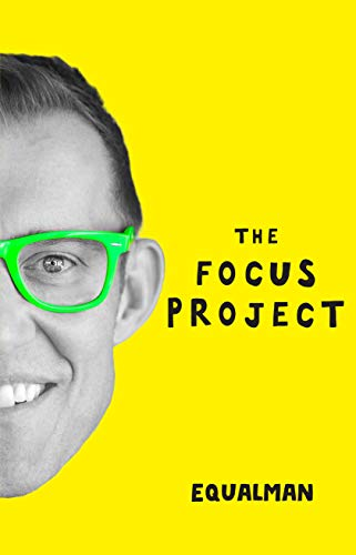 The Focus Project: The Not So Simple Art of Doing Less (English Edition)
