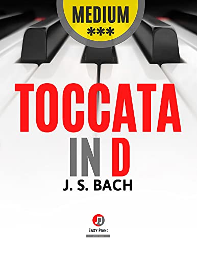 Toccata in D I BACH I Intermediate Piano Sheet Music I Simplified Version: Teach Yourself How to Play Piano Keyboard I Popular Halloween Classical Song I BIG Notes I Video Tutorial (English Edition)