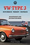 VW TYPE 3 NOTCHBACK - VARIANT - FASTBACK: MAINTENANCE AND RESTORATION BOOK (English editions)