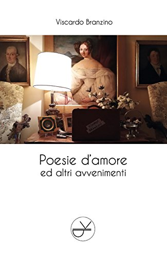 Poesie d'amore ed altri avvenimenti (Italian Edition)