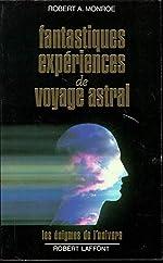 Fantastiques expériences de voyage astral de ROBERT A MONROE