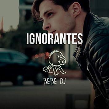 Ignorantes
