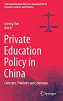 Private Education Policy in China: Concepts, Problems and Strategies (Exploring Education Policy in a Globalized World: Concepts, Contexts, and Practices)