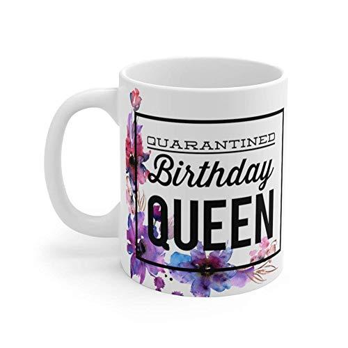 Quarantined Birthday Queen Coffee Mug,Quarantined Present, Quarantine Birthday Mug 11 Oz X7HVJ1