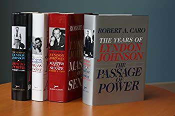 The Years of Lyndon Johnson  The Path to Power  Means of Ascent  Master of the Senate  The Passage of Power