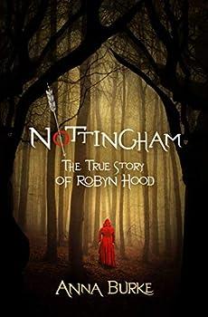 Nottingham  The True Story of Robyn Hood