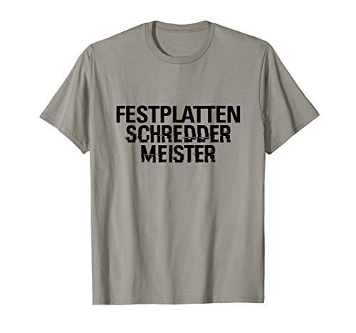 Festplatten Schredder Meister Österreich Politik T-Shirt