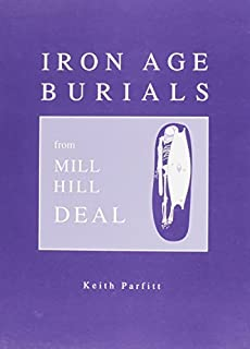 Iron Age Burials from Mill Hill Deal (0714123048) | Amazon price tracker / tracking, Amazon price history charts, Amazon price watches, Amazon price drop alerts