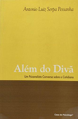 Alem Do Diva - Um Psicanalista Conversa Sobre O Cotidiano (Em Portuguese do Brasil)