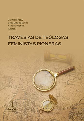 Travesías de teólogas feministas pioneras (Mapas de teologías feministas nº 1) (Spanish Edition)