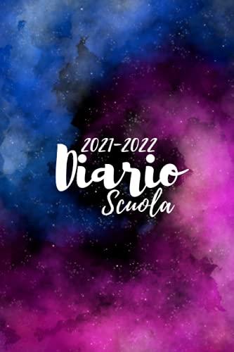 Diario Scuola 2021-2022: Agenda Scolastica 2021 2022 | Ideale Come Diario Elementari, Diario Scuola Media, Diario Superiori |Agenda di 180 pagine | Formato conveniente 7x10 pollici