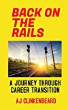 Back on the Rails: A Journey Through Career Transition