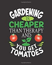 """Gardening Journal Notebook: Gardening Gifts for Grandma & Grandpa – Funny Quote """"Gardening is Cheaper Than Therapy"""" Simple Log Book"""