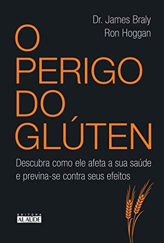O perigo do glúten: Descubra como ele afeta a sua saúde e previna-se contra seus efeitos