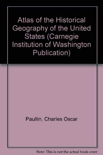Compare Textbook Prices for Atlas of the Historical Geography of the United States Carnegie Institution of Washington Publication  ISBN 9780837182087 by Paullin, Charles Oscar,Wright, John Kirtland,American Geographical Society of New York