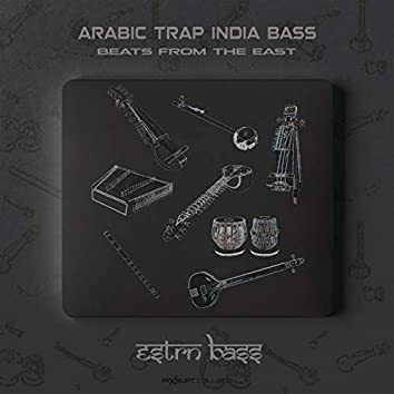 ARABIC TRAP INDIA BASS BEATS FROM THE EAST
