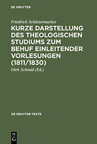 Kurze Darstellung des theologischen Studiums zum Behuf einleitender Vorlesungen (1811/1830) (de Gruyter Texte)