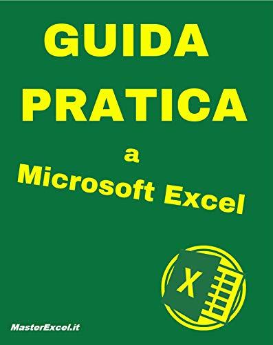 MasterExcel - La Guida Pratica a Microsoft Excel: Il Manuale di Excel fatto per portare risultati subito in azienda