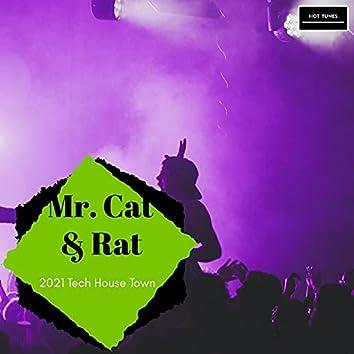 Mr. Cat & Rat - 2021 Tech House Town