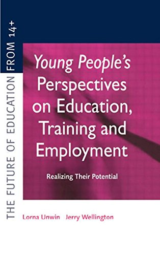 Young Peoples Perspectives On Education Training And Employment Realising Their Potential Future Of Education