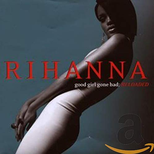 Rihanna - Good Girl Gone Bad: Re-Loaded
