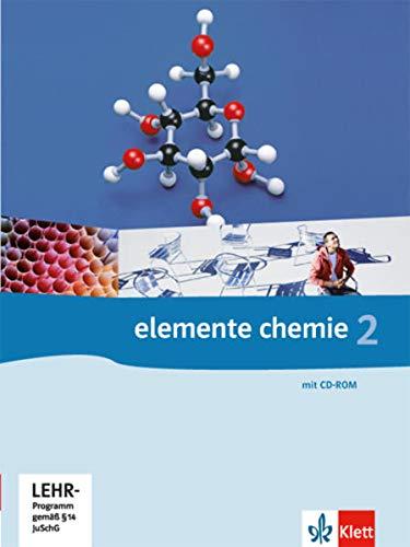 Elemente Chemie 2: Schülerbuch (mit PSE auf CD-ROM) Klassen 10-12 (G8), Klassen 11-13 (G9)