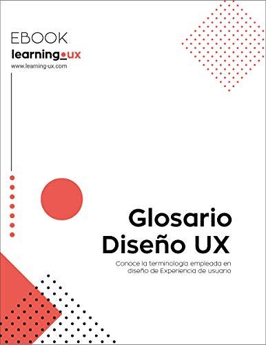 Glosario Diseño UX: Conoce la terminología empleada en dis
