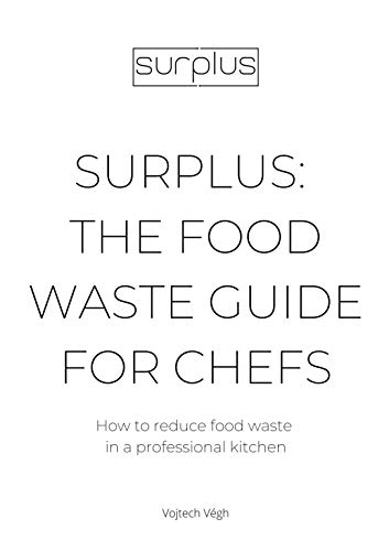 Surplus: The food waste guide for chefs (English Edition)