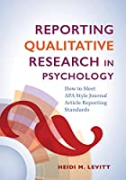 Reporting Qualitative Research in Psychology: How to Meet APA Style Journal Article Reporting Standards