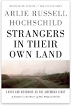 {{Strangers in Their Own Land}} Arlie Russell Hochschild Strangers in Their Own Land