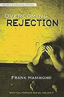 Overcoming Rejection (Spiritual Warfare Series, Volume 2)