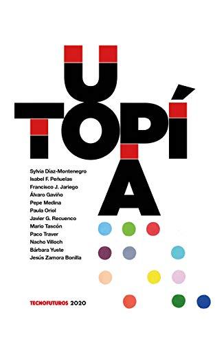 Utopía: Tecnofuturos 2020