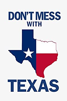 Flags Dont Mess with Texas State Flag Lone Star State White Cool Wall Decor Art Print Poster 24x36