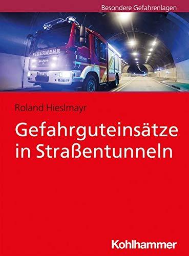 Gefahrguteinsatze in Strassentunneln (German Edition)