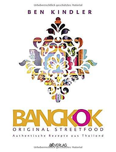 Bangkok Original Streetfood: Authentische Rezepte aus Thailand
