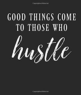 Good Things Come To Those Who Hustle: 2020 Planner Weekly Daily Monthly Calendar/ Expense Tracker/ To Do Lists/ Habit Tracker/ 52 Week Planner/ ... Planner/ Gratitude Journal/Notebook/ Diary