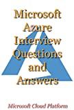 Microsoft Azure Interview Questions and Answers: Answer Like Champ ! Update 2020 (English Edition)