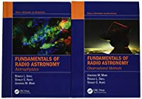 Fundamentals of Radio Astronomy: Observational Methods and Astrophysics - Two Volume Set (Series in Astronomy and Astrophysics)