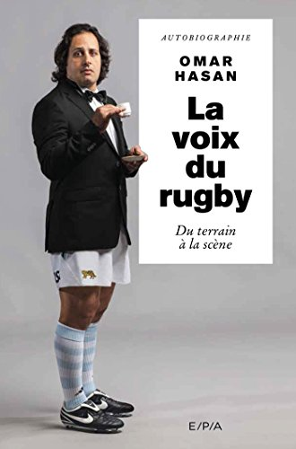 La voix du rugby, Autobiographie, Omar Hasan (Hors collection) (French Edition)