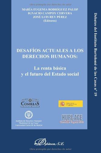 Desafíos Actuales A Los Derechos Humanos. La Renta Básica Y El Futuro Del Estado Social (Colección Debates del Instituto Bartolomé de las  Casas)