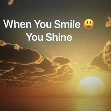 When You Smile You Shine