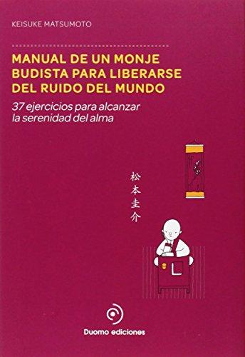 Manual De Un Monje Budista Para Liberarse Del Ruido Del Mund