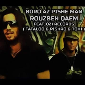 Boro Az Pishe Man