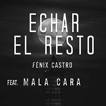 Echar el Resto (feat. MalaCara & Tezor Beatmaking)