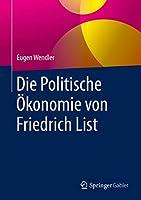 Die Politische Oekonomie von Friedrich List