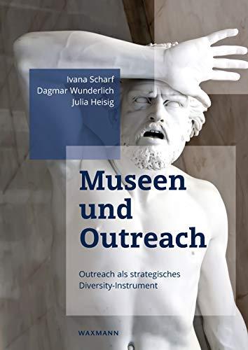 Museen und Outreach: Outreach als strategisches Diversity-Instrument
