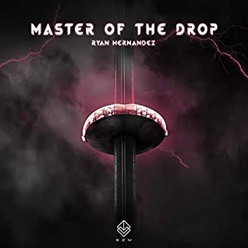 Master of the Drop