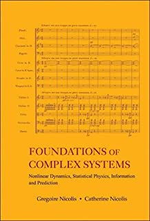 Foundations Of Complex Systems: Nonlinear Dynamics, Statistical Physics, Information And Prediction