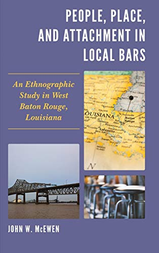People, Place, and Attachment in Local Bars: An Ethnographic Study in West Baton Rouge, Louisiana