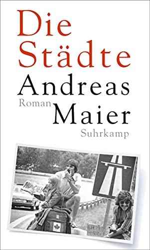 Buchseite und Rezensionen zu 'Die Städte: Roman' von Andreas Maier